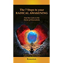 The 7 Steps to Your Radical Awakening: Finding the Calm in the Storm of Overwhelm.