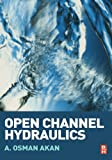 Open Channel Hydraulics 1st Edition