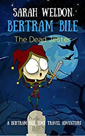 The Dead Jester (Bertram Bile Time Travel Adventure Series Book 6)
