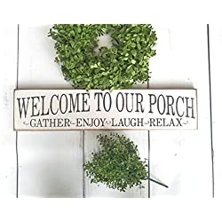 MosesMat41 Welcome to Our Porch Sign Primitive Porch Signs Wood Front Door Entry Sign Farmhouse Wall Decor Gather Enjoy Laugh Relax primitives