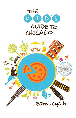 (Kid's Guide to Chicago (Kid's Guides Series))