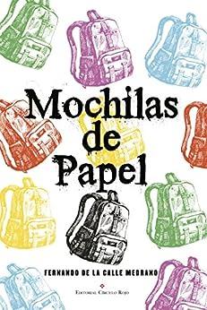 Amazon.com: Mochilas de Papel (Spanish Edition) eBook: Fernando de la