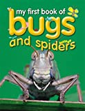 img - for Bugs and Spiders (My First Book of...) book / textbook / text book