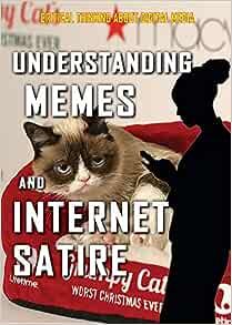 Amazon Com Understanding Memes And Internet Satire Critical