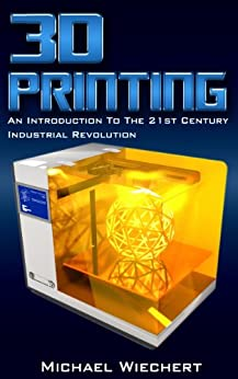 3D Printing Introduction Industrial Revolution ebook product image