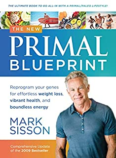 Book Cover: The New Primal Blueprint: Reprogram Your Genes for Effortless Weight Loss, Vibrant Health and Boundless Energy