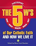 The 5 W's of Our Catholic
