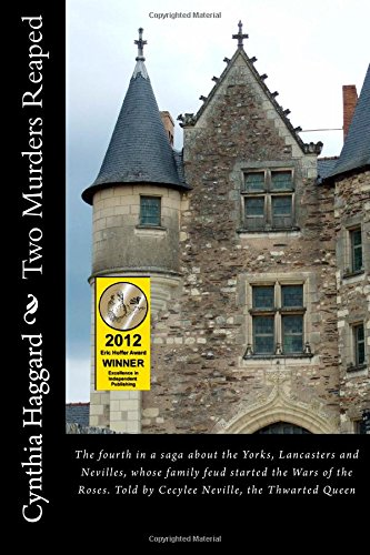 """Two Murders Reaped: The fourth in a saga about the Yorks, Lancasters and Nevilles, whose family feud started the """"Cousin"""
