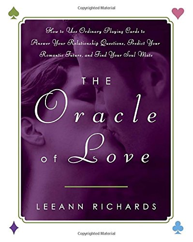 The Oracle of Love: How to Use Ordinary Playing Cards to Answer Your Relationship Questions, Predict Your Romantic Future, and Find Your Soul Mate (How To Use Amazon Gift Card compare prices)