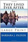 They Lived Ever After, Barbara J. Olexer, 0972274006
