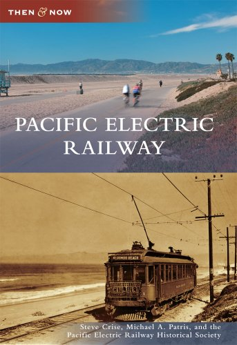 Pacific Electric Railway (Then and (Electric Railroad Company)