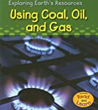Using Coal, Oil, and Gas, Sharon Katz Cooper, 140349326X