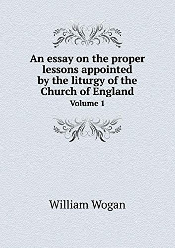 Read Online An essay on the proper lessons appointed by the liturgy of the Church of England Volume 1 pdf epub