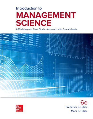 Loose Leaf for Introduction to Management Science: A Modeling and Case Studies Approach with Spreadsheets
