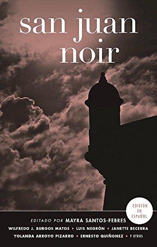 San Juan Noir (Spanish-language edition) (Spanish Edition) by Akashic Books