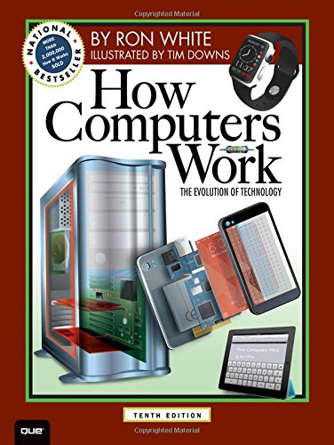 How Computers Work: The Evolution of Technology, 10th Edition (How It Works) by imusti