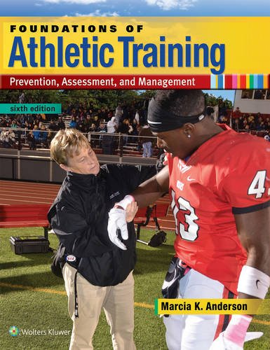 1496330870 - Foundations of Athletic Training: Prevention, Assessment, and Management