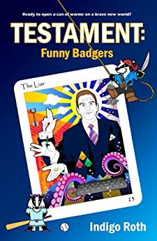 TESTAMENT: Funny Badgers (English Edition) de [Roth, Indigo]