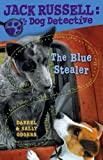 img - for The Blue Stealer (Jack Russell: Dog Detective) book / textbook / text book