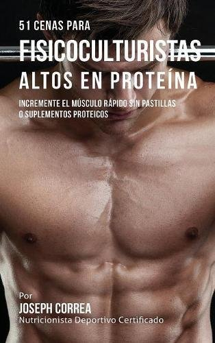 51 Cenas para Fisicoculturistas Altos en Proteína: Incremente ...
