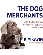 The Dog Merchants: Inside the Big Business of Breeders, Pet Stores, and Rescuers
