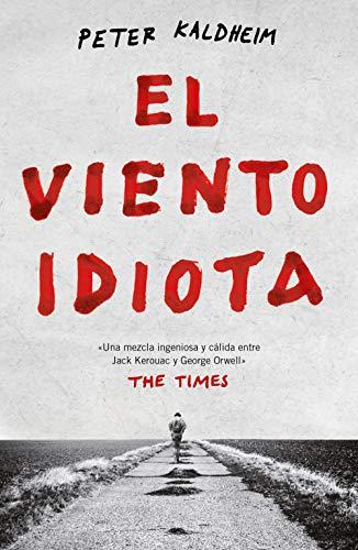 El viento idiota (Spanish Edition) de [Kaldheim, Peter]