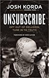 img - for Unsubscribe: Opt Out of Delusion, Tune In to Truth book / textbook / text book