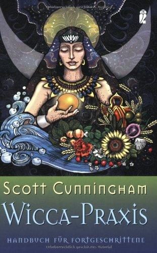 Wicca-Praxis: Handbuch für Fortgeschrittene (Ullstein Esoterik)