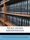 Musa Latina Aberdonensis, W. D. Geddes and William Keith Leask, 1179707389