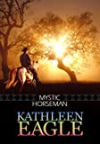 Front cover for the book Mystic Horseman by Kathleen Eagle