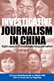 Investigative Journalism in China : Eight Cases in Chinese Watchdog Journalism, Bandurski, David, 9622091733