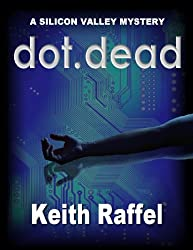 Dot Dead: A Silicon Valley Mystery (Silicon Valley Mysteries Book 1)
