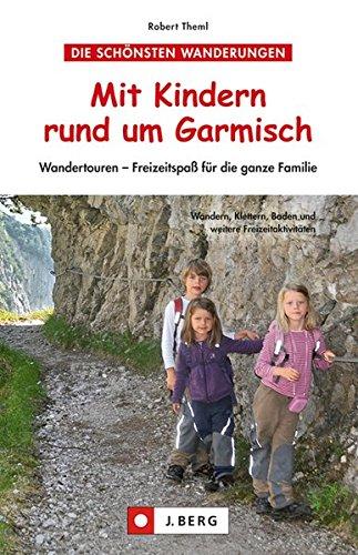 Mit Kindern rund um Garmisch: Wandertouren – Freizeitspaß für die ganze Familie