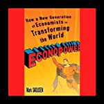 EconoPower: How a New Generation of Economists Is Transforming the World | Mark Skousen