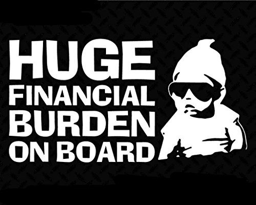 Price comparison product image Huge Financial Burden on Board Funny Baby Carlos JDM Decal Vinyl Sticker|Cars Trucks Vans Walls Laptop| White |6.5 x 3.5 in|CCI1440