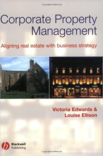 Download online Corporate Property Management: Aligning Real Estate With Business Strategy PDF