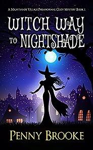 Witch Way to Nightshade (A Nightshade Village Paranormal Cozy Mystery Book 1) (English Edition)