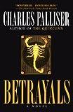 Betrayals, Charles Palliser, 0345404351