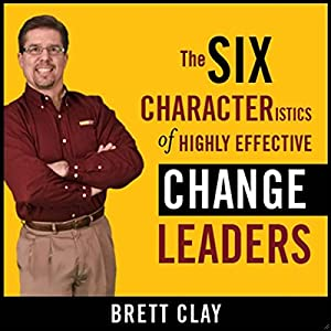 The Six Characteristics of Highly Effective Change Leaders Audiobook
