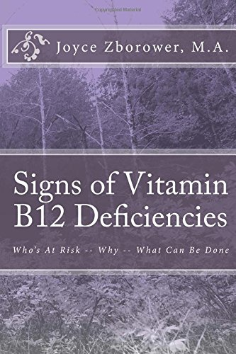 Signs of Vitamin B12 Deficiencies: Who's At Risk -- Why -- What Can Be Done PDF