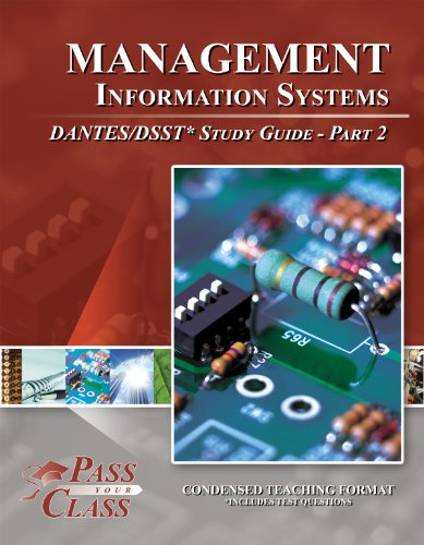 Management Information Systems DANTES / DSST Test Study Guide - Pass Your Class - Part 2 (Information Security Best Practices Presentation)