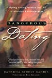 Dangerous Dating, Patricia Riddle Gaddis, 0877887136
