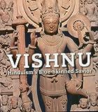 Vishnu: Hinduism's Blue-Skinned Saviour