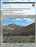 Terrestrial Vegetation and Soils Monitoring at Fort Bowie National Historic Site, J. Andrew Hubbard and Sarah E. Studd, 1493701045