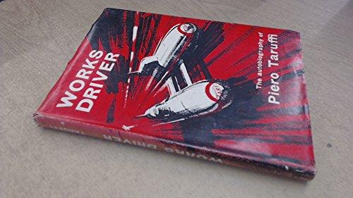 Works Driver. The Autobiography of Piero Taruffi