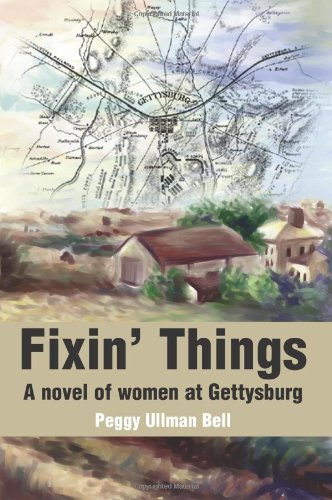 Download Fixin' Things: A novel of women at Gettysburg PDF