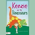 Kenzie and the Dinosaurs | Douglas A. Ziesemer