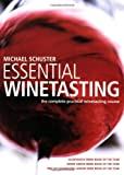 Essential Winetasting, Michael Schuster, 1845334981