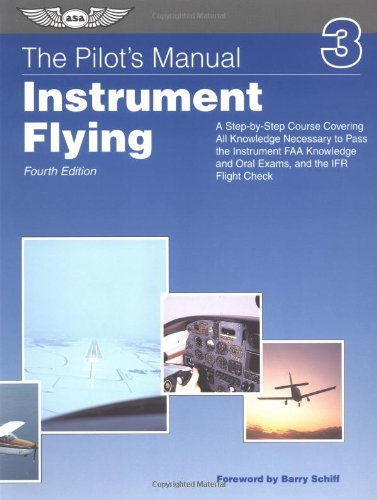 Instrument Training (The Pilot's Manual: Instrument Flying (ASA Training Manuals))