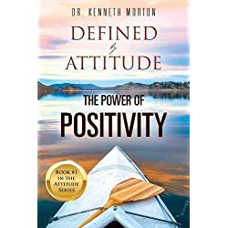 Defined by Attitude: The Power of Positivity